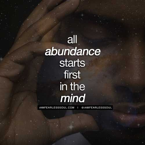 all abundance starts first in the mind