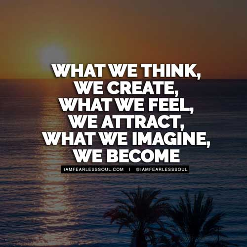 What we think, we create