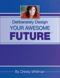deliberately design your awesome future 1